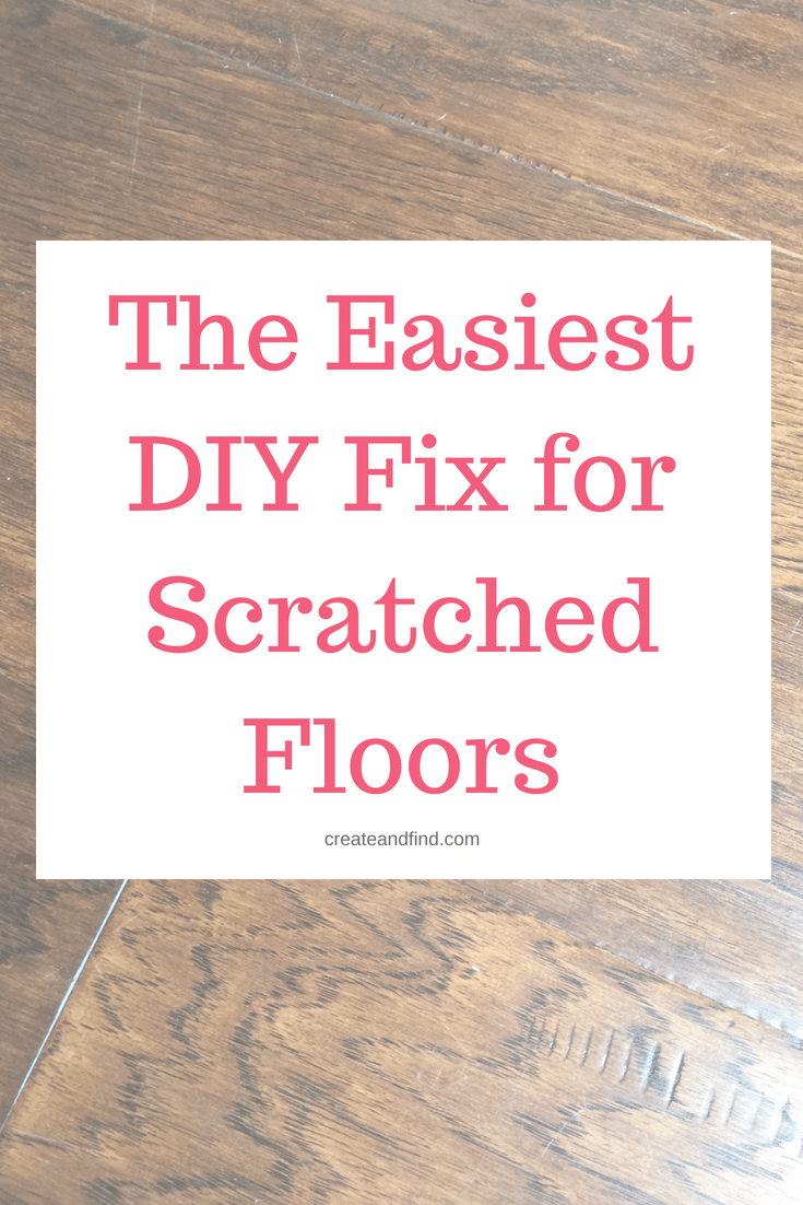The easiest DIY Fix for scratched hardwood floors