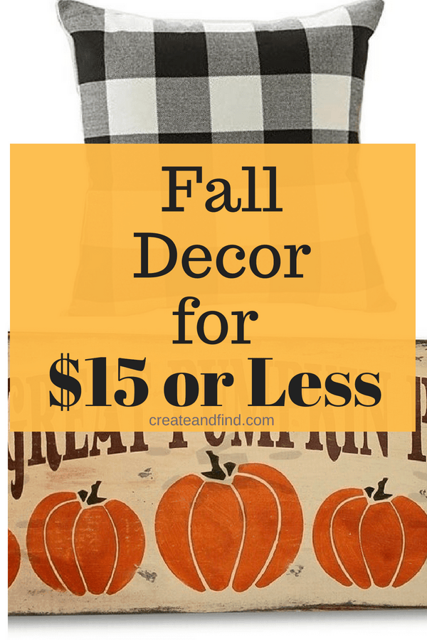 Fall decor for $15 or less! #createandfind #falldecor #falldecorating #fall