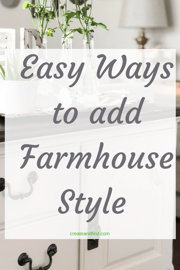 Farmhouse Style - easy ways to add rustic farmhouse charm to your home #createandfind #farmhousedecor #farmhouse #rusticdecor #diyprojects