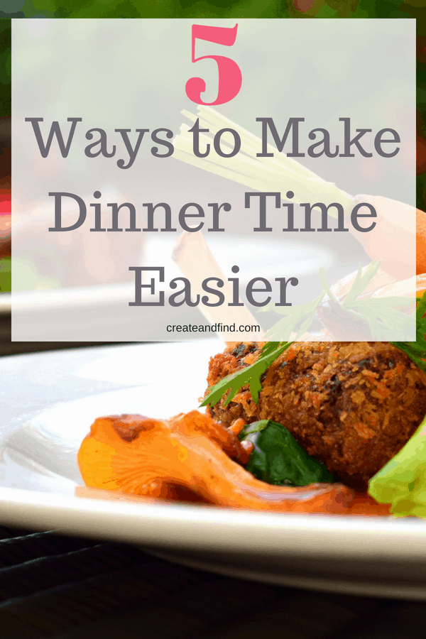5 Ways to Make Dinner Time Easier and Cheaper!