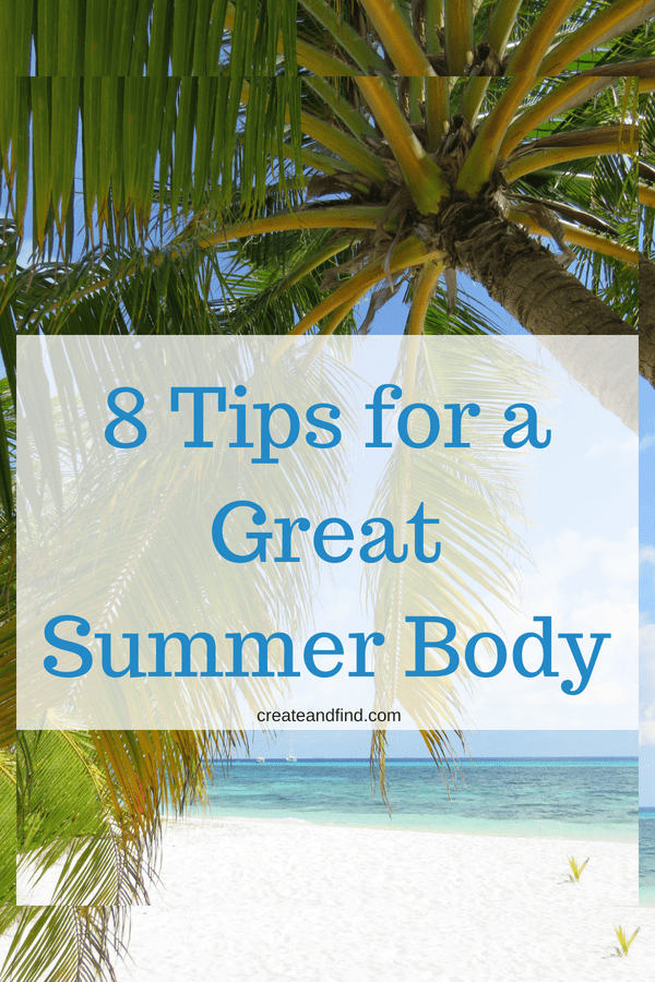 Tips for a great Summer Body!