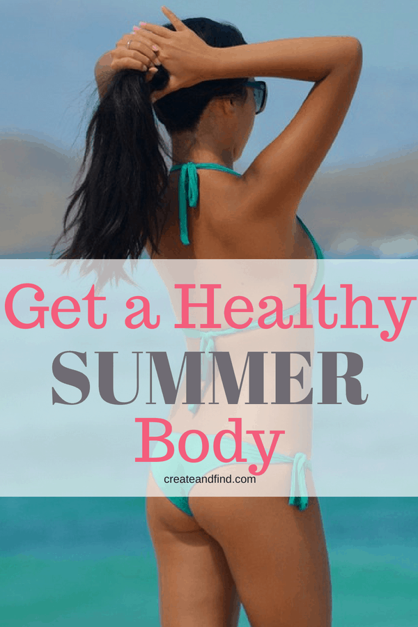8 Ways to get a healthy summer body