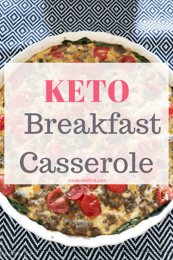 Keto approved breakfast casserole - an easy and delicious low carb, keto breakfast idea that will keep you full and satisfied #createandfind #ketobreakfast #ketomealplan #keto